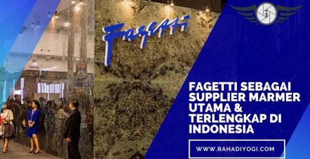 Fagetti Sebagai Supplier Marmer Utama & Terlengkap di Indonesia